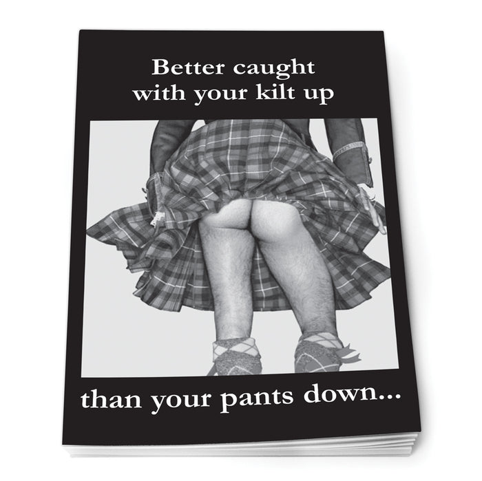 Better caught with your kilt up Notepad A7<br>(Pack of 10)