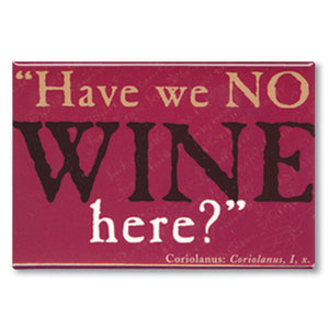 Have we no Wine Here? Fridge Magnet<br>(Pack of 10)