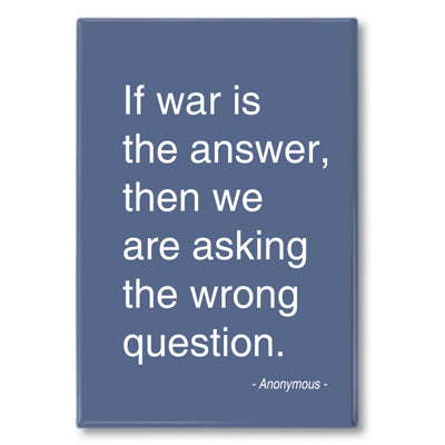 Anon - if war is the answer Fridge Magnet<br>(Pack of 10)