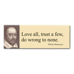Shakespeare - Love All, Trust a Few Fridge Magnet<br>(Pack of 10)