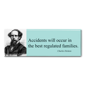 Dickens - Accidents will Occur Fridge Magnet<br>(Pack of 10)