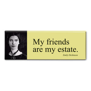 Dickinson - My Friends are my Estate Fridge Magnet<br>(Pack of 10)