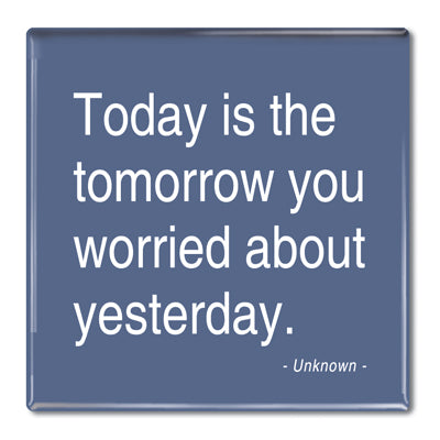 Anon - Today is the Tomorrow Fridge Magnet<br>(Pack of 10)