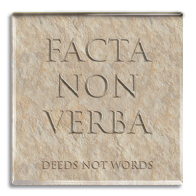 Facta Non Verba (Deeds not Words) Magnet