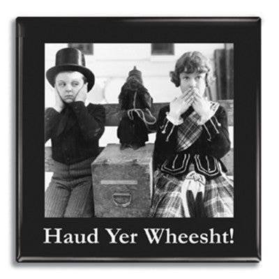 Haud yer wheesht! Fridge Magnet<br>(Pack of 10)