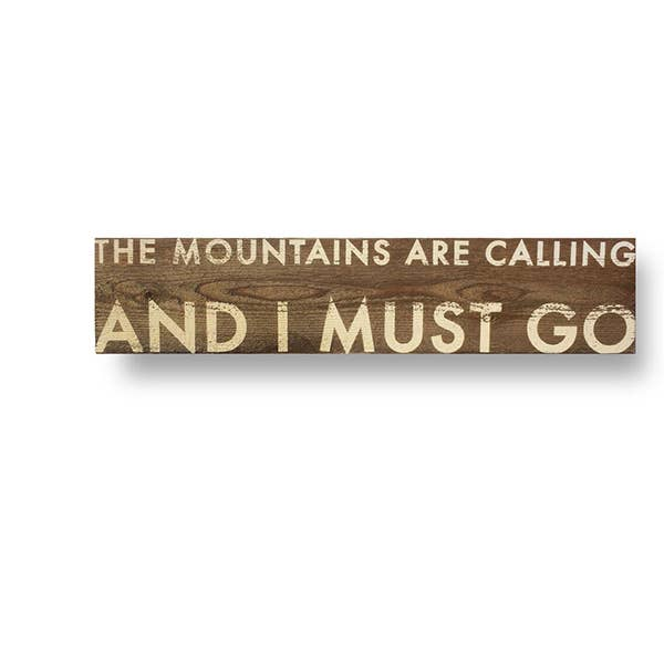 The Mountains are Calling and I Must Go Cedar Sign