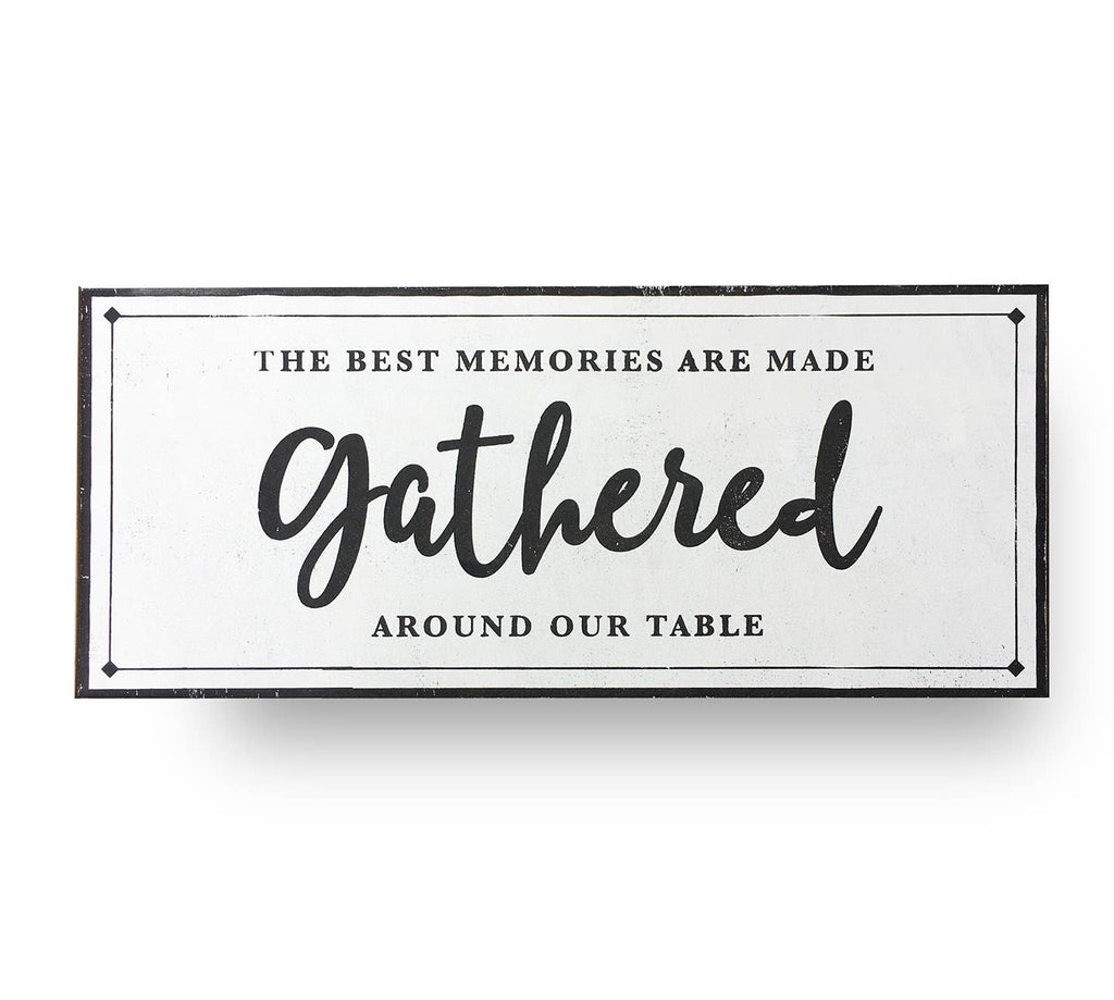 The Best Memories are Made Around the Table Sign (18x39)