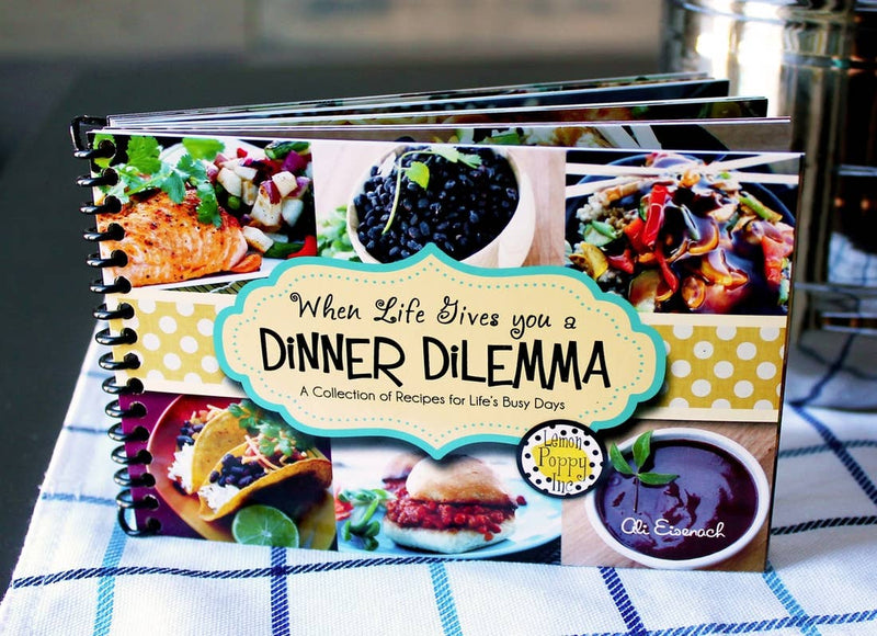When Life Gives You a Dinner Dilemma Recipe Book