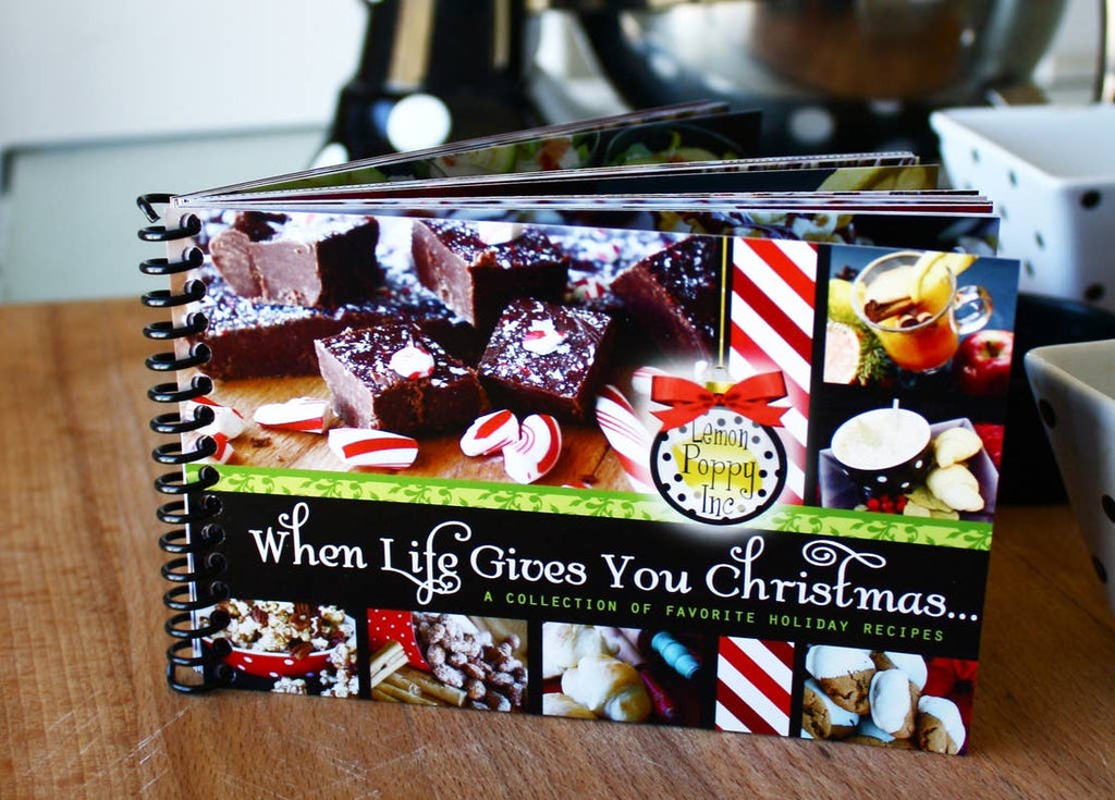 When Life Gives You Christmas Recipe Book