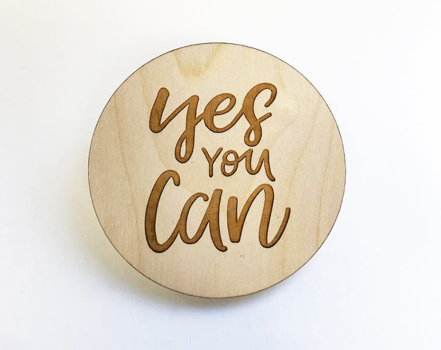 Yes You Can Wooden Magnet