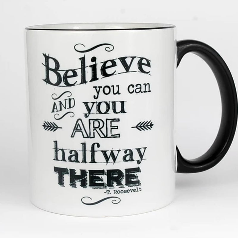 Believe and You Can Mug (11 oz.)