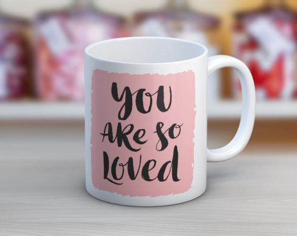 You Are So Loved Coffee Mug