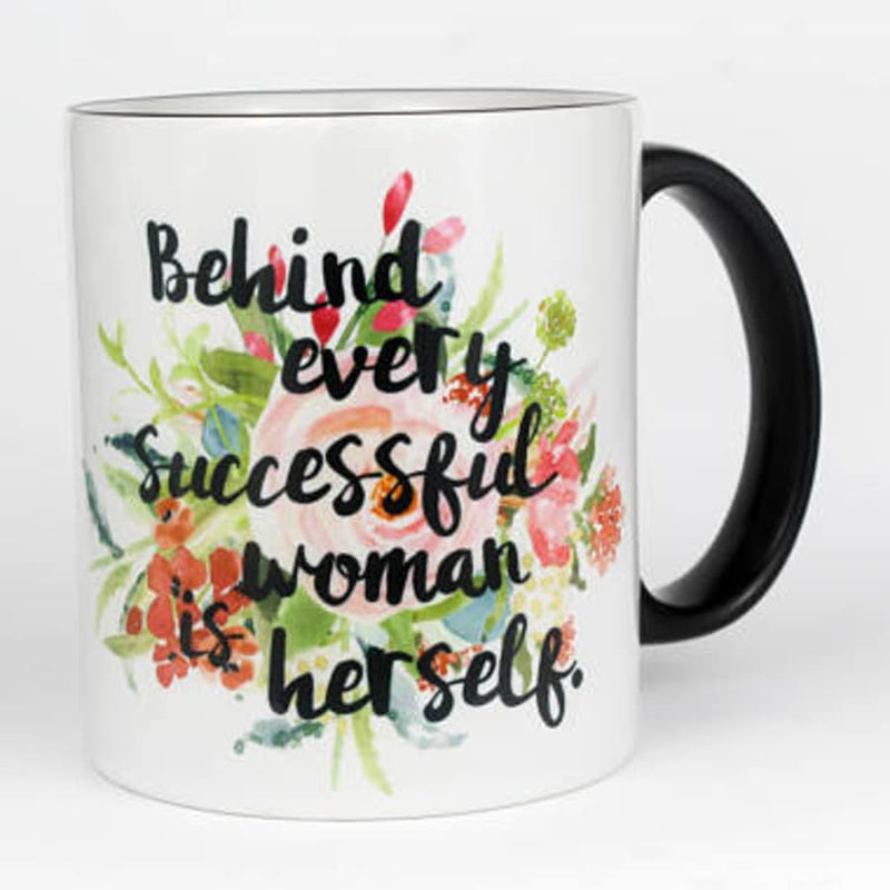 Behind Every Successful Woman is Herself (11 oz.)