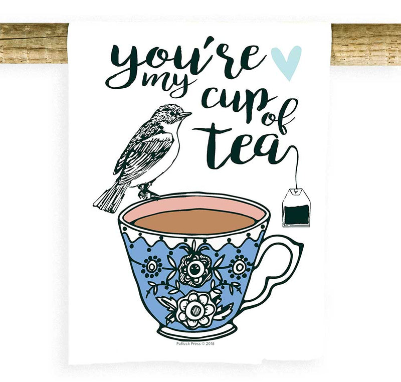 You're My Cup of Tea Towel