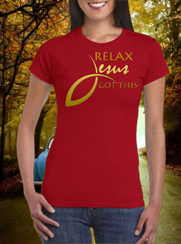 Relax, Jesus Got This, gold finished design women T-shirt by Art Tees Rock