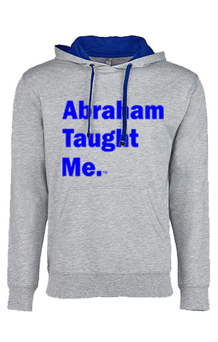 Abraham Taught Me. French Terry Pullover Hoodie