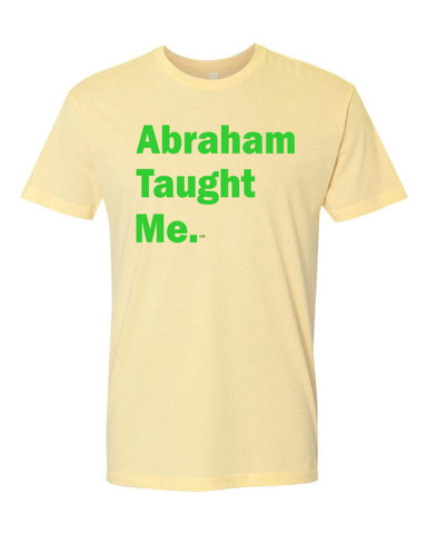 Abraham Taught Me. T-Shirt