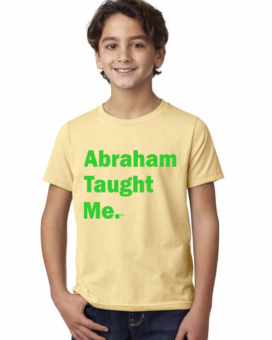 Abraham Taught Me. Kids T-Shirt