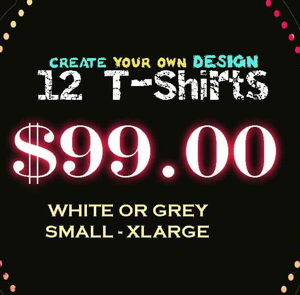 cheap custom T Shirts, 12 for $99