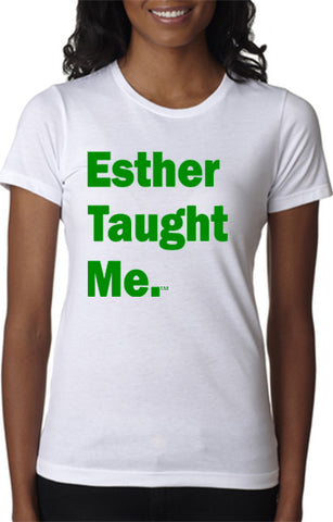 Esther Taught Me. Ladies T-Shirt