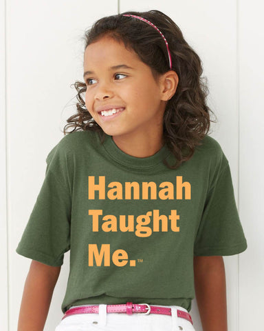Hannah Taught Me. Ladies Kids T-Shirt