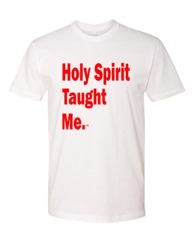 Holy Spirit Taught Me. T-Shirt