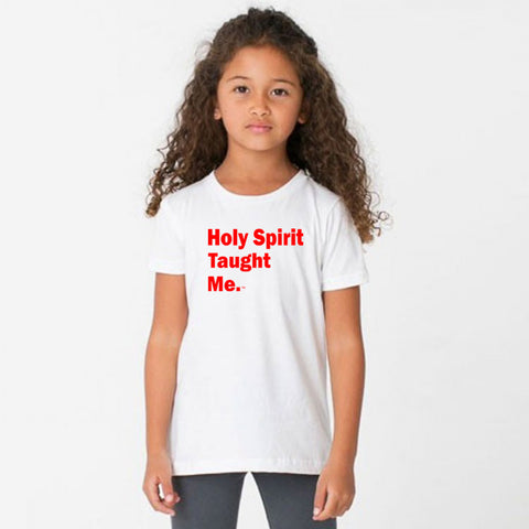 Holy Spirit Taught Me. Kids T-Shirt- UNISEX
