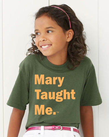 Mary Taught Me. Kids T-Shirt