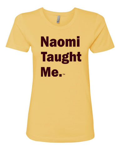 Naomi Taught Me. Ladies T-Shirt