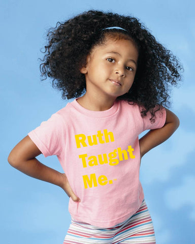 Ruth Taught Me. Kids T-Shirt