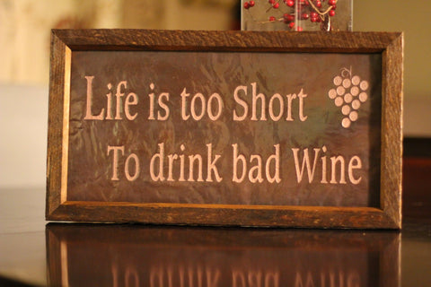 Life is too Short To drink bad Wine Copper Engraving
