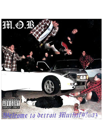 M.O.B. - WELCOME TO DETROIT MUTHAFUCKAZ