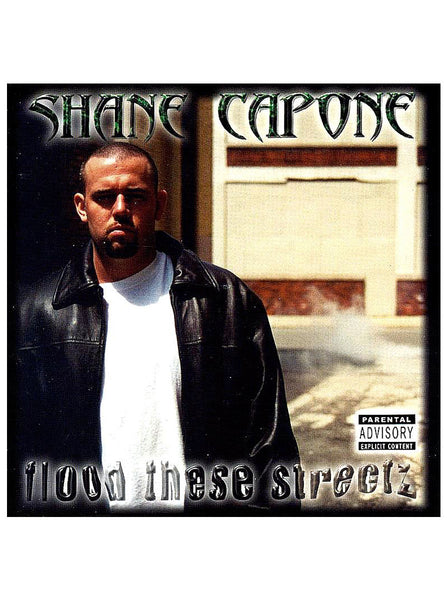 SHANE CAPONE - FLOOD THESE STREETZ