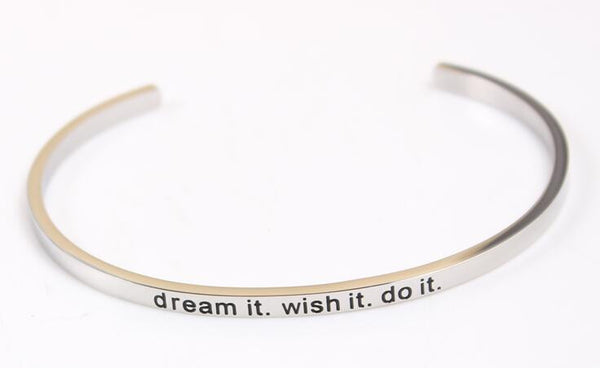 Dream it. Wish it. Do it. Bracelet