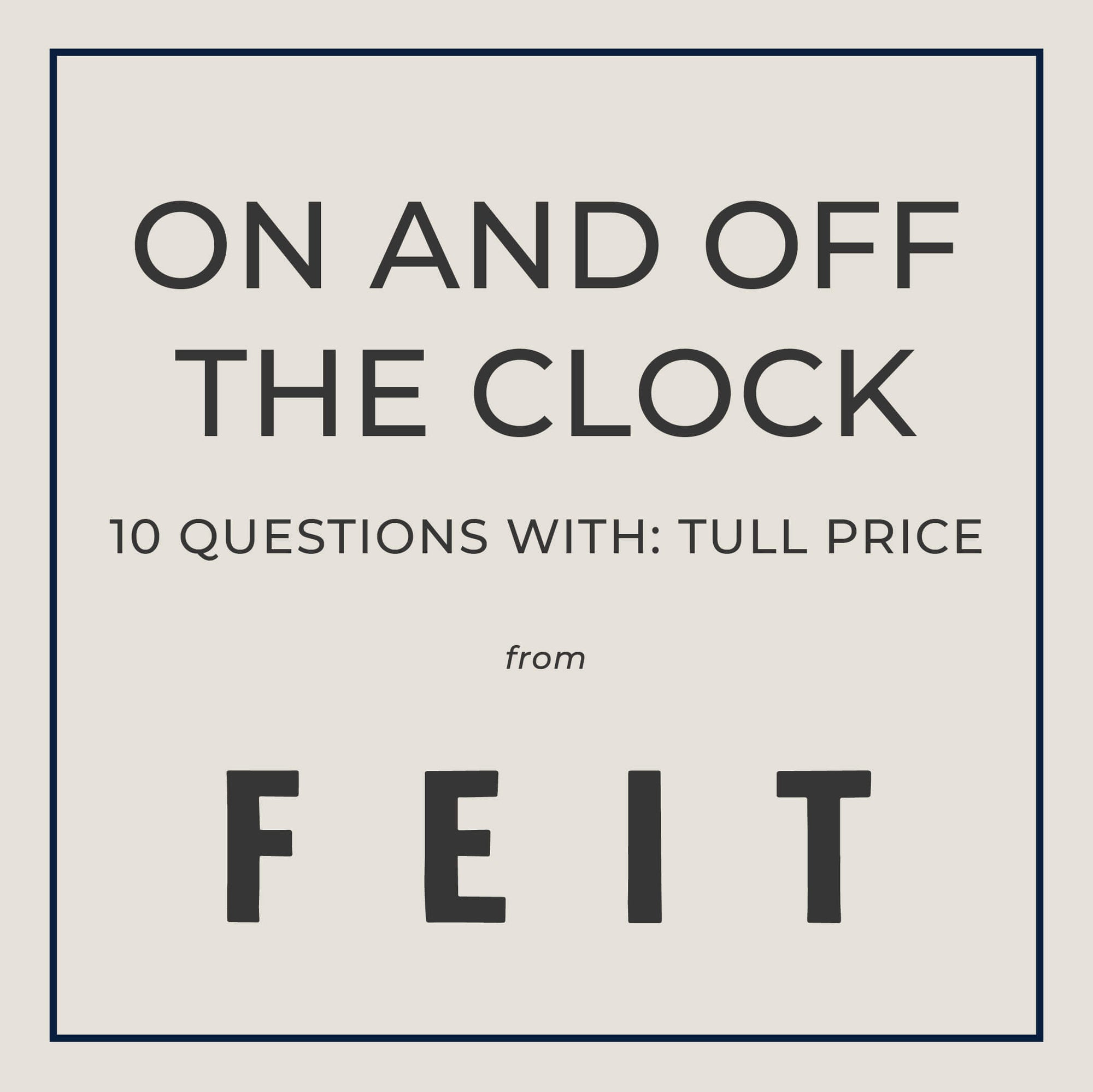 10 questions with designer Tull Price from FEIT