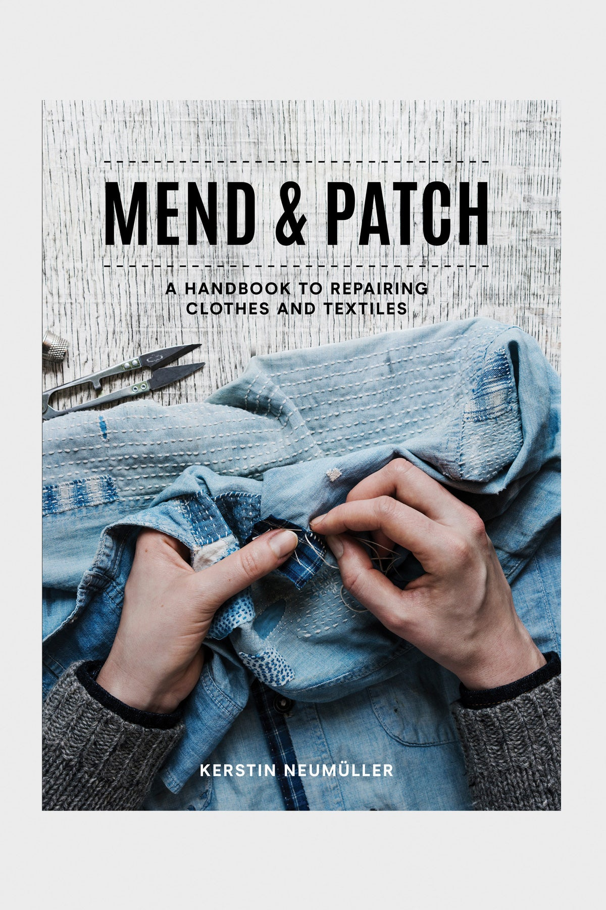 Penguin Random House - Mend and Patch: A Handbook to Repairing Clothes and Textiles - Canoe Club