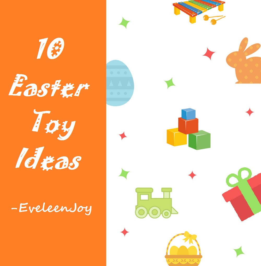 10 Easter Toys from EveleenJoy