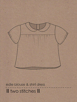 Two Stitches Patterns - Edie Blouse and Shirt Dress (age 6m-9y) Sewing Patterns - Cotton Reel Studio