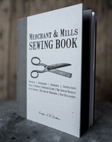 Merchant & Mills The Sewing Book Sewing Patterns - Cotton Reel Studio