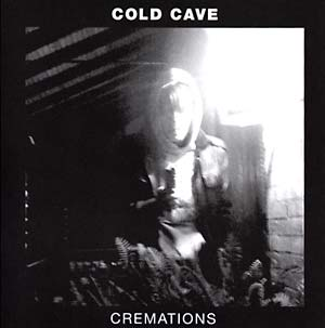 Cold Cave - Cremations CD