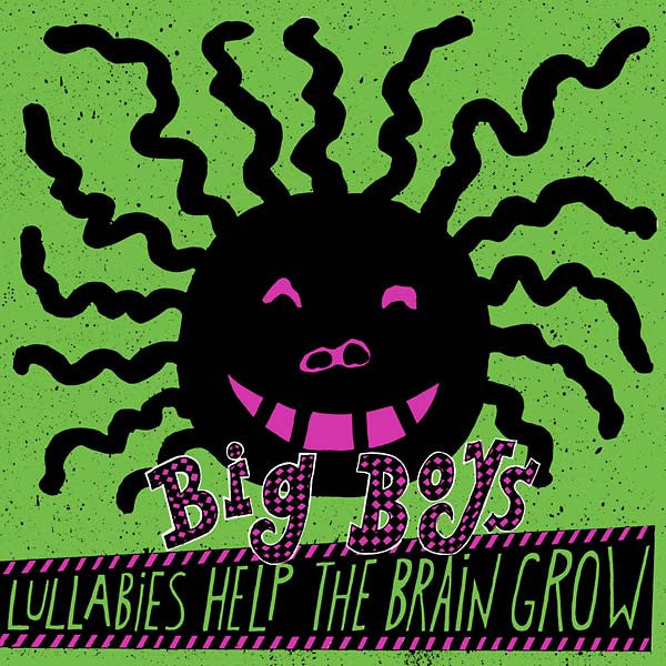 Big Boys - Lullabies Help the Brain Grow - Vinyl