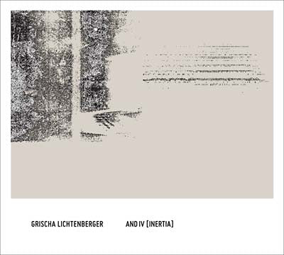 Grischa Lichtenberger: And IV (Inertia) CD