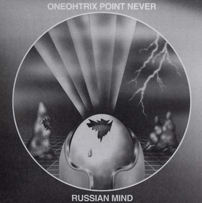 ONEOHTRIX POINT NEVER - Russian Mind - Vinyl