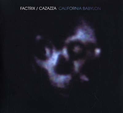 FACTRIX / CAZAZZA  - California Babylon - vinyl