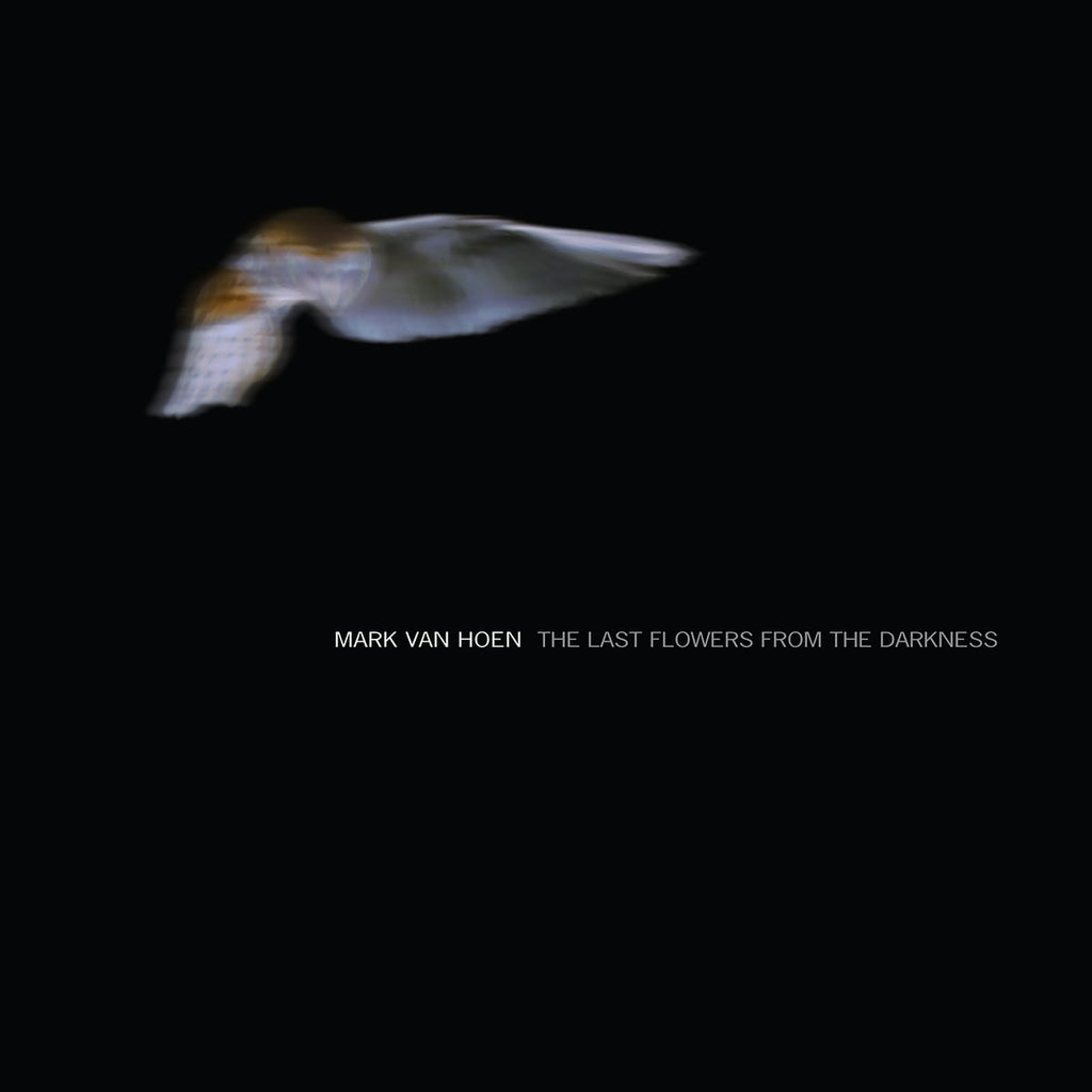 Mark Van Hoen - The Last Flowers From The Darkness - Vinyl