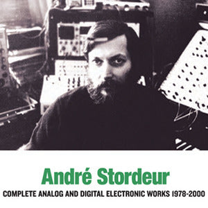 Andre Stordeur: Complete Analog and Digital Electronic Works 1978-2000 3 CD Set