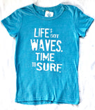 """Life's Got Waves. Time to Surf"" Women's T-shirts in 100% Organic Cotton or Eco Blend Jersey"