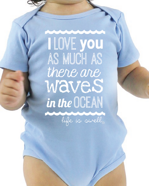 """I Love You As Much As There Are Waves in the Ocean"" 100% Organic Cotton  Baby Onesie"