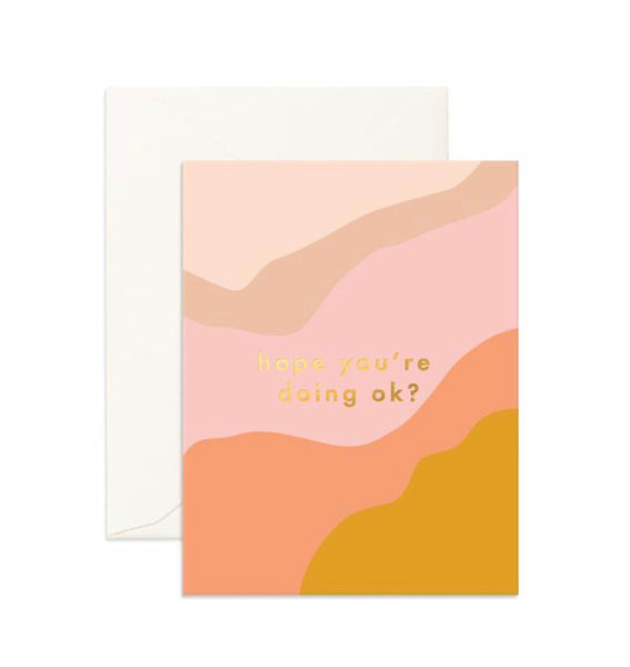 Hope You're Doing Ok Greeting Card
