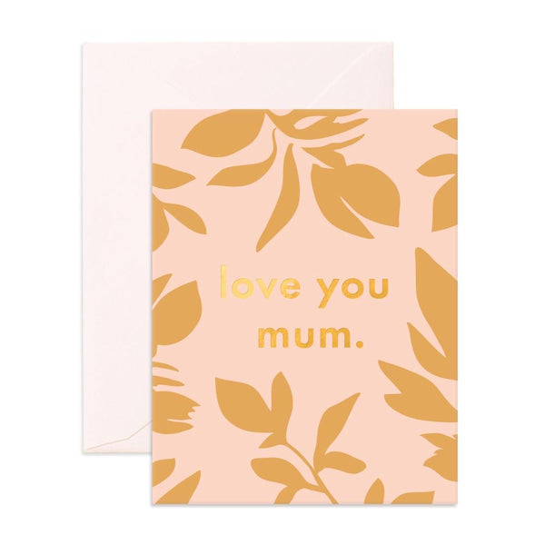 Love You Mum Ficus | Card